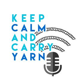Keep Calm & Carry Yarn Podcast