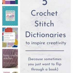 5 Crochet Stitch Dictionaries
