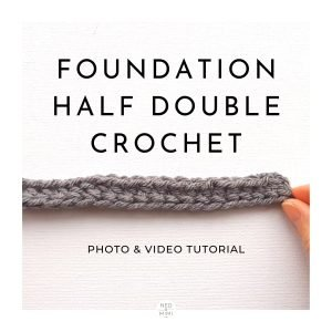 Foundation Half Double Crochet Tutorial / Ned and Mimi