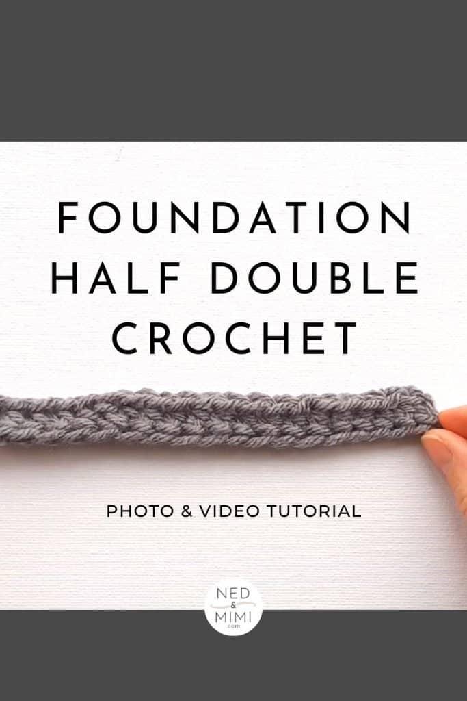 Foundation Half Double Crochet Tutorial / Ned and Mimi