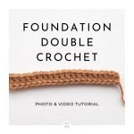 Foundation Double Crochet Tutorial / Ned and Mimi